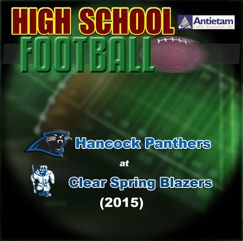 2015 High School Football-Hancock at Clear Spring- DVD