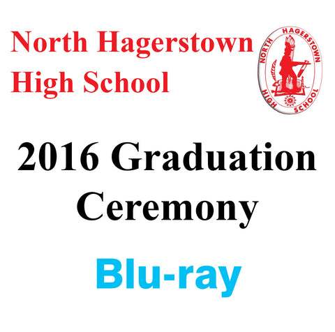 North Hagerstown High School 2016 Graduation Blu-ray