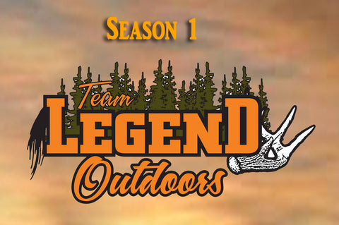 NEW ITEM!!!  Team Legend Outdoors-Season 1