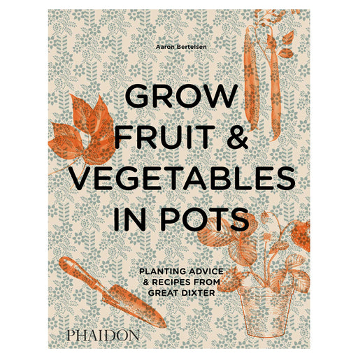 Grow Fruit & Vegetables in Pots