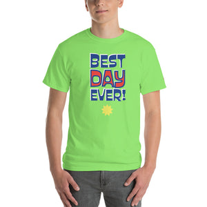 "Women's and Men's ""Best Day Ever!"" T-Shirt"