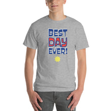 "Load image into Gallery viewer, Women's and Men's ""Best Day Ever!"" T-Shirt"