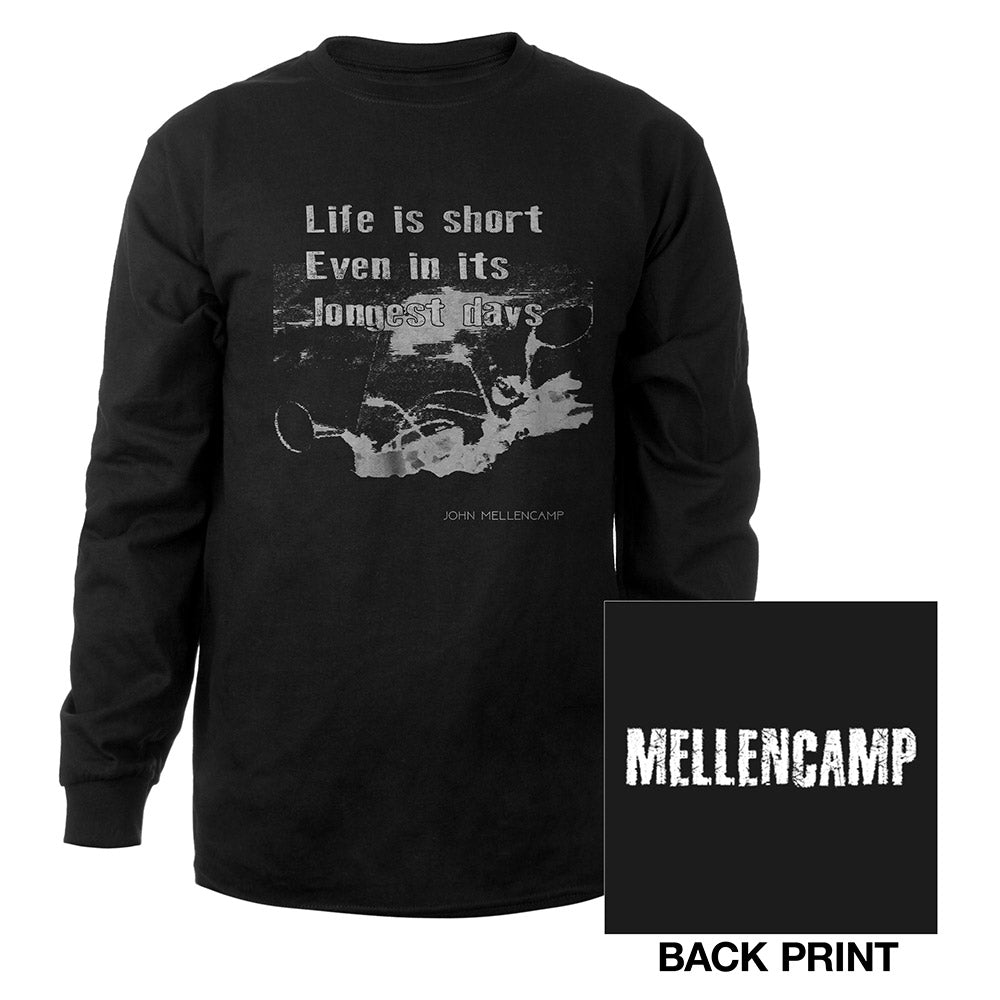 Black long Sleeve Life is short tee-John Mellencamp