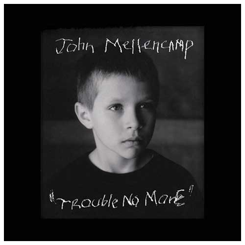 Trouble No More-John Mellencamp