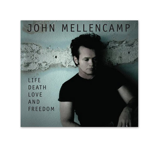 Life Death Love and Freedom-John Mellencamp