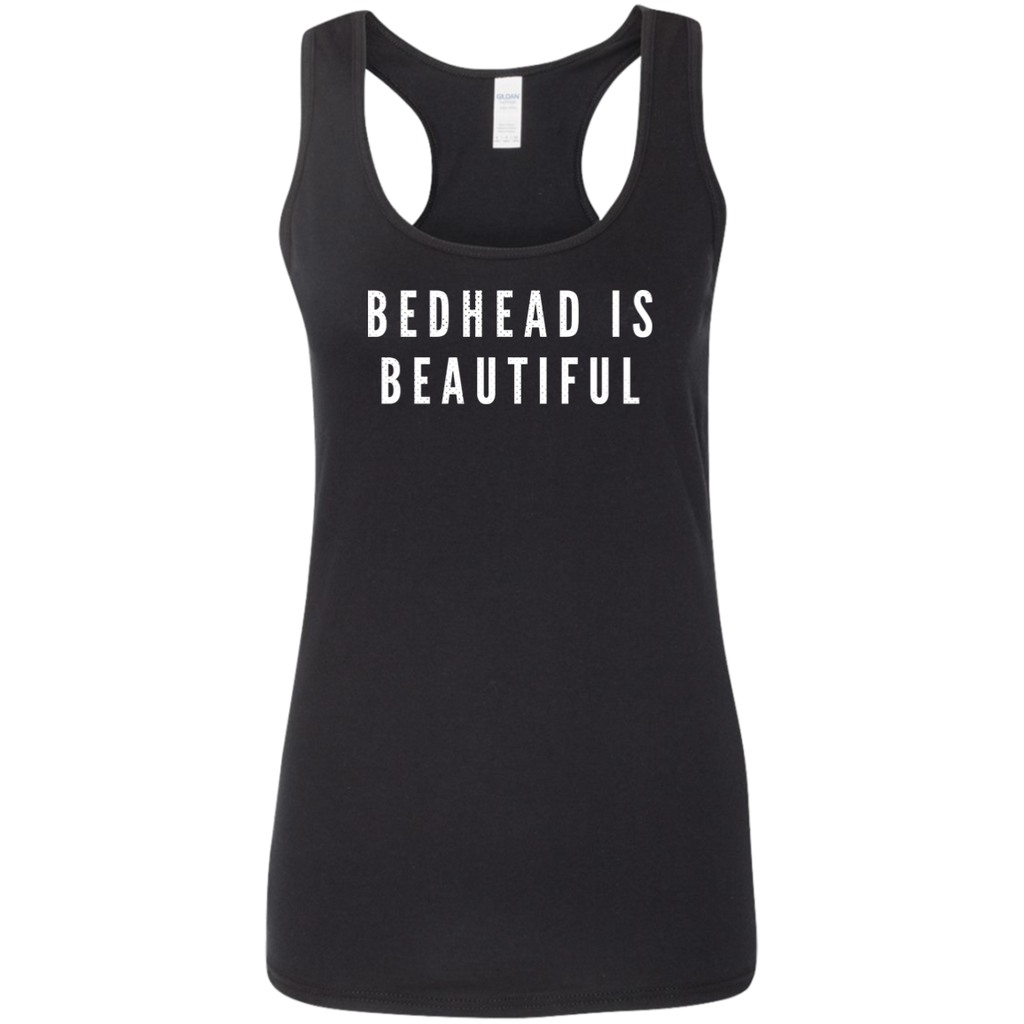 CustomCat T-Shirts Black / S Bedhead Is Beautiful White Font Ladies' Softstyle Racerback Tank