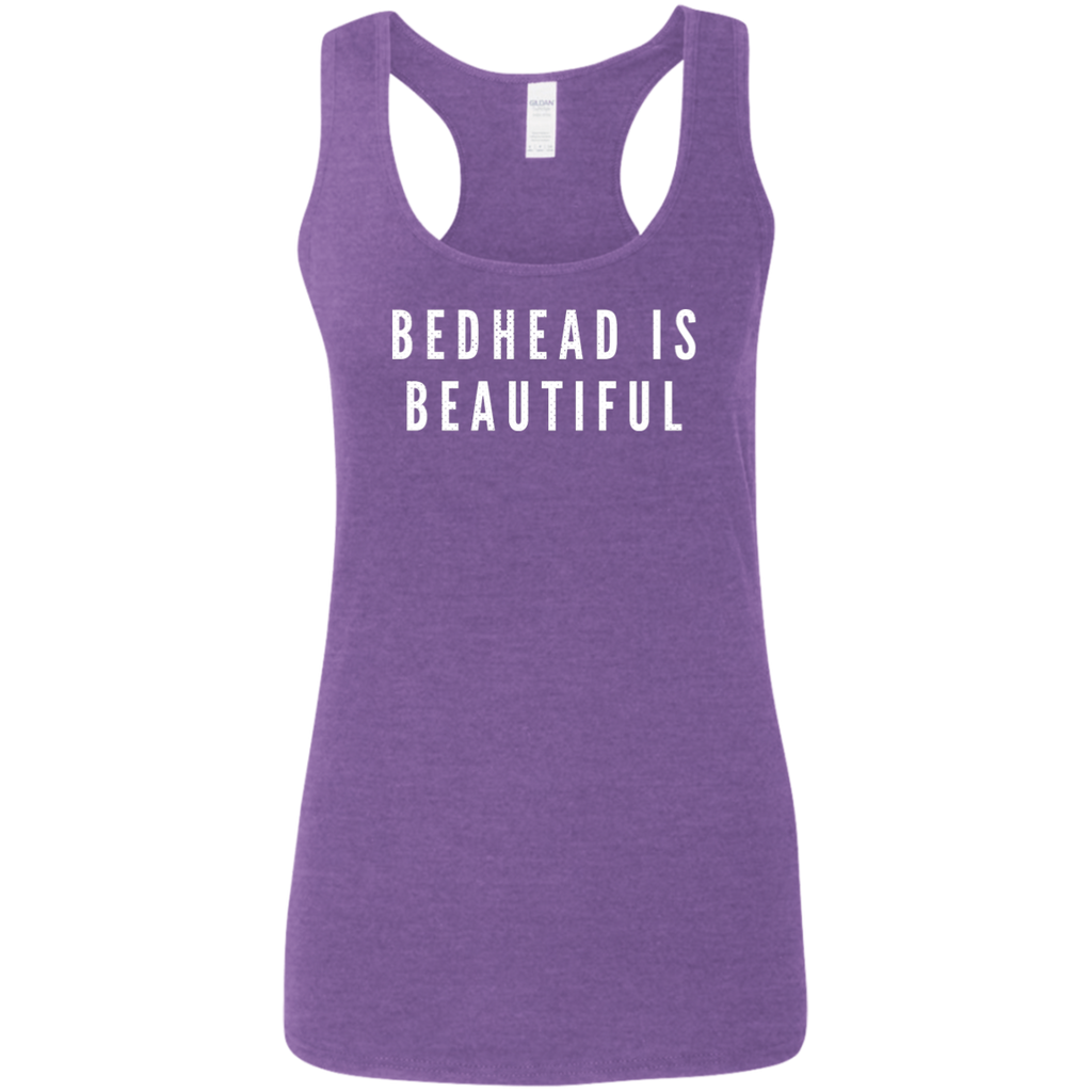 CustomCat T-Shirts Heather Purple / S Bedhead Is Beautiful White Font Ladies' Softstyle Racerback Tank