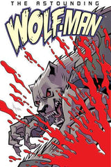 Astounding Wolf-Man (2007 series) #1-7 [SET] — Volume 01: Cursed