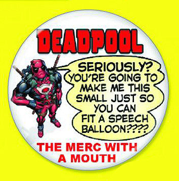 "Tin Button – Deadpool – ""Seriously?"""