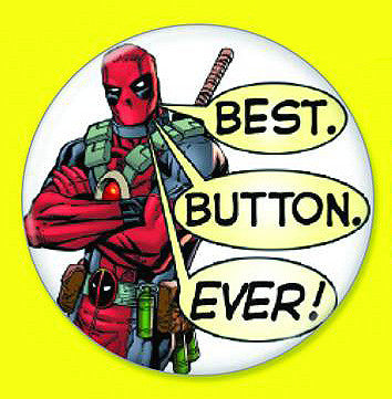 "Tin Button – Deadpool – ""Best. Button. Ever."""