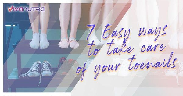 Top 7 Tips for Perfect Toenail Care - Viva Nutra