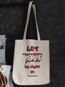 """Let everything you do be done in Love"" Tote Bag"