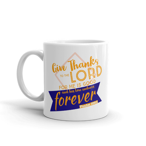 """Give Thanks to the Lord"" - Christian Coffee Mug"