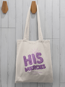 """His mercies are new every morning"" Tote Bag"