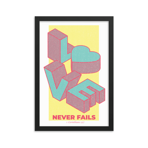 """Love never fails""- Framed Poster (12 X 18 inches)"