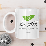 """Be still and know that I am God"" - Christian Coffee Mug"