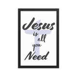 """Jesus is all you need""- Frame (12 X 18 inches)"
