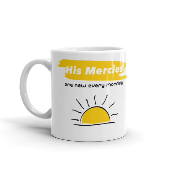 His Mercies are new every morning - Christian Coffee Mug