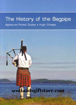 THE HISTORY OF THE BAGPIPES POCKET GUIDE - scotlandsgiftstore.co.uk