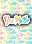 You Matter Sticker
