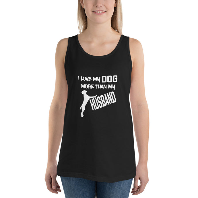 I Love My Dog More Than My Husband - Women's Tank Top - Compassion Fashion4u