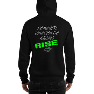 No Matter What You Do Always Rise - Unisex Hooded Sweatshirt - Compassion Fashion4u