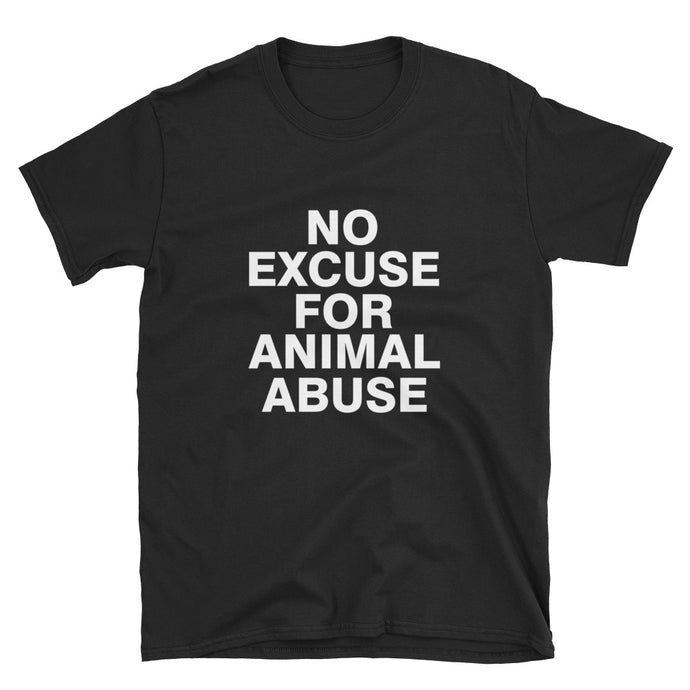 No Excuse For Animal Abuse - Short-Sleeve Unisex T-Shirt - Compassion Fashion4u