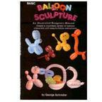 Basic Balloon Sculpture Book - Make It Up Costumes
