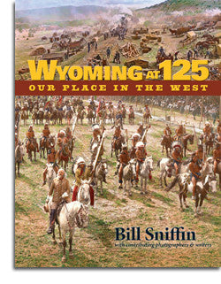 Wyoming at 125: Our Place in the West