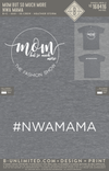 Mom But So Much More - NWA Mama