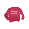 HOORAY FOR - CHRISTMAS (YOUTH SWEATSHIRT)