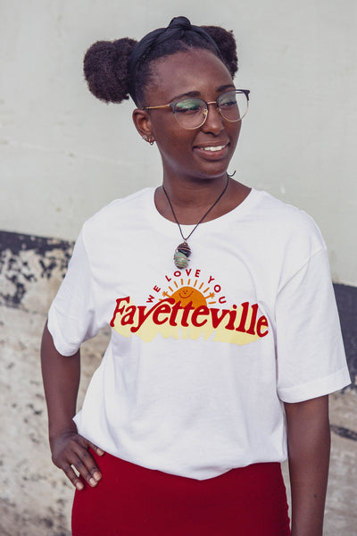 We Love You Fayetteville T-Shirt