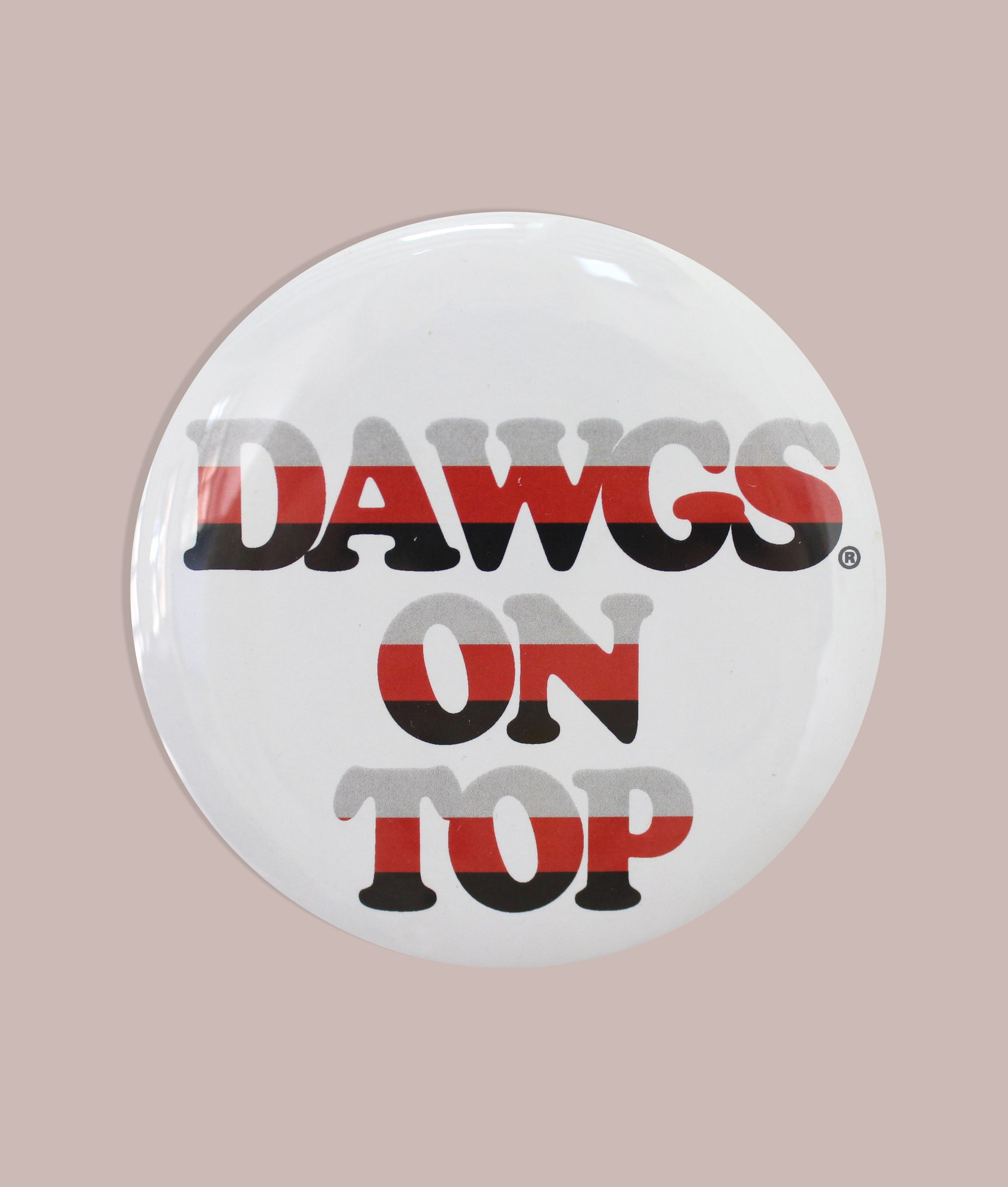 Dawgs On Top Button