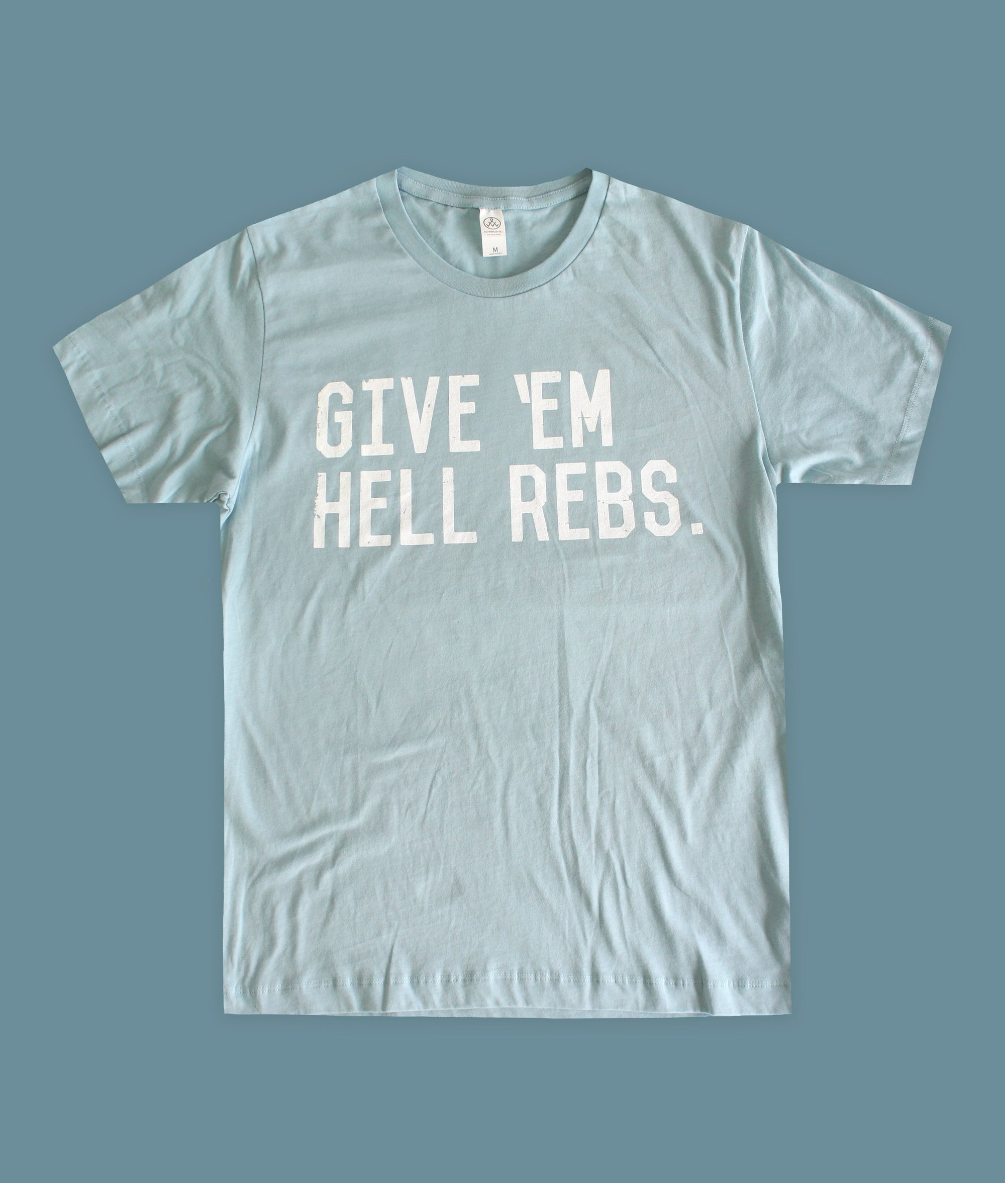 Give Em Hell Rebs T-Shirt