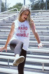 It's Hard To Be Humble Cropped Tank