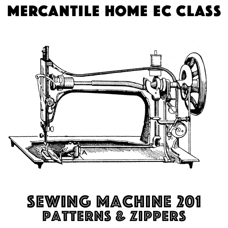 Sewing Machine Basics 201: Patterns and Zippers (April 26)