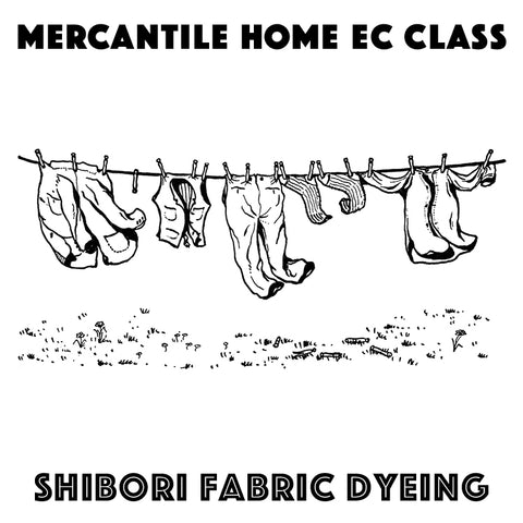 Shibori Fabric Dyeing (May 31)