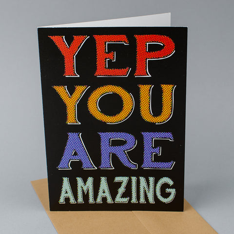 Yep, You Are Amazing Card