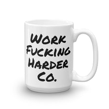Load image into Gallery viewer, WorkFuckingHarderCo. Mug