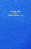Twelve Steps and Twelve Traditions (Gift Edition)