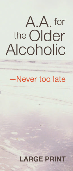 A.A. for the Older Alcoholic -- Never Too Late