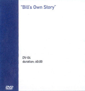 Bill's Own Story DVD