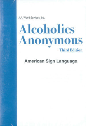 Alcoholics Anonymous (ASL) 3rd Ed.