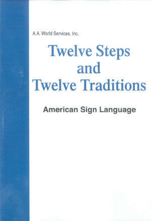 Twelve Steps and Twelve Traditions (ASL)