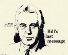 Bill W. & Dr. Bob's Last Messages