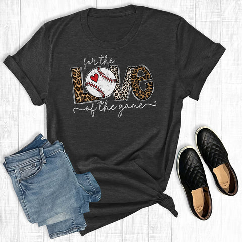 For the Love of the Game Baseball Tshirt