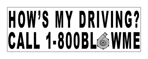 How's My Driving turbo Bumper Sticker