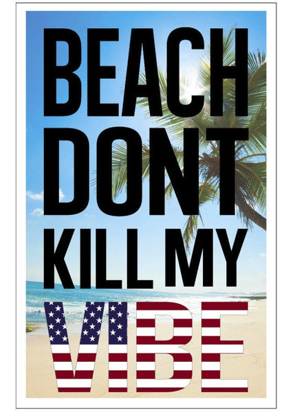 Beach Don't Kill my Vibe with American Flag
