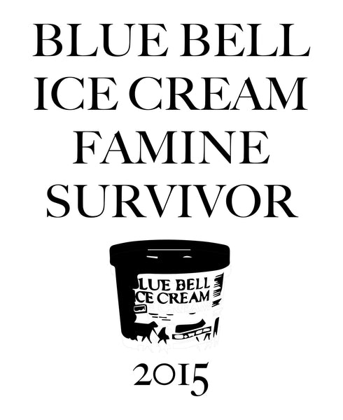 'Blue Bell Ice Cream Famine Survivor' Tee