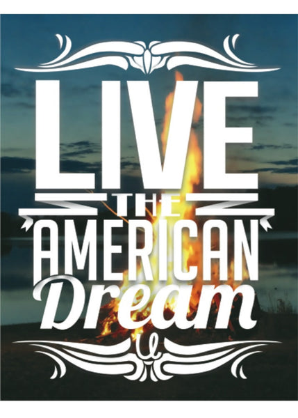 Live the American Dream BONFIRE